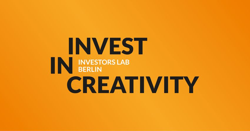 SAVE THE DATE  Invest in Creativity — Investors Lab Berlin 2019 | Vol. 3