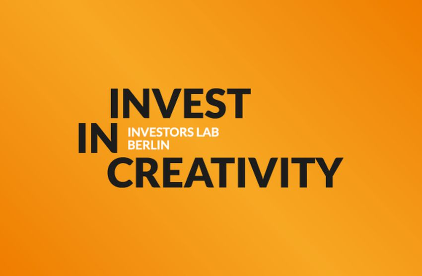 Call for Application: Invest in Creativity - Investors Lab Berlin 2019