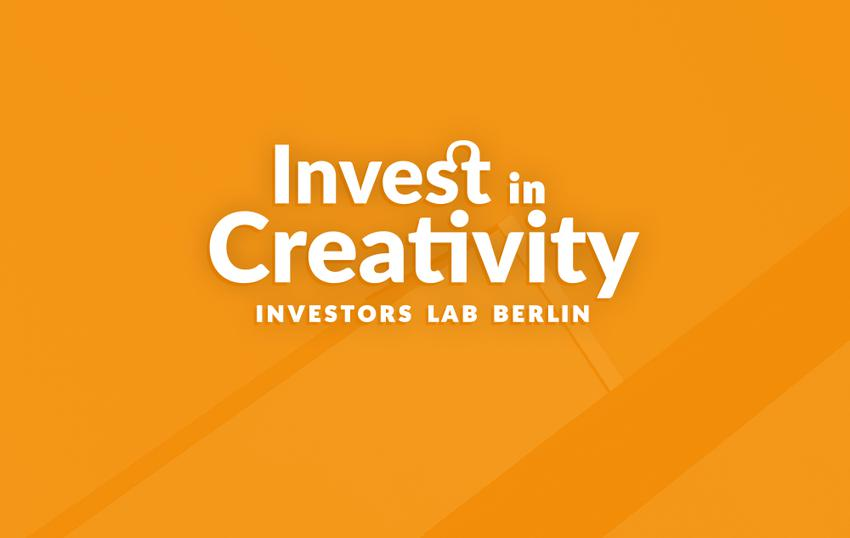 Invest in Creativity — Investors Lab Berlin