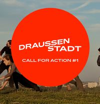 INFOSESSION // DRAUSSENSTADT - CALL FOR ACTION #1