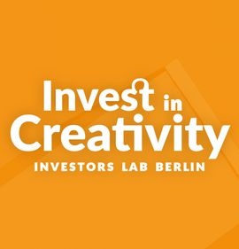 Invest in Creativity - Investors Lab Berlin - PITCH DAY