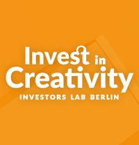 Invest in Creativity - Investors Lab Berlin