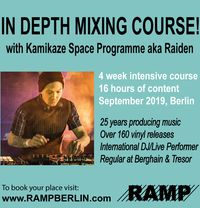 Mixing Course With Kamikaze Space Programme (Berghain,Tresor) Advanced Knowledge