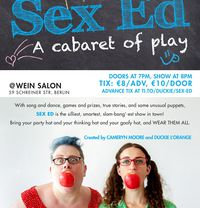 Sex Ed #3 - A Cabaret of Play