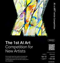 The 1st AI Art Competition for New Artists