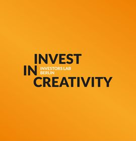 Training programme // Invest in Creativity - Investors Lab Berlin 2019