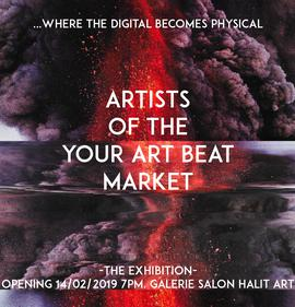 ...where the digital becomes physical EXHIBITION: Artists of the YOUR ART BEAT MARKET