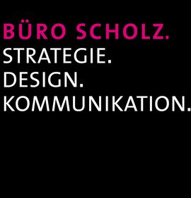 BÜRO SCHOLZ., STRATEGIE. DESIGN. KOMMUNIKATION.