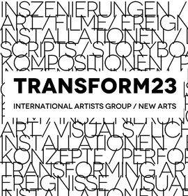 TRANSFORM23, INTERNATIONAL ARTISTS GROUP // NEW ARTS