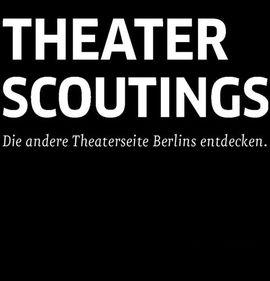 Berlin Theaterscoutings